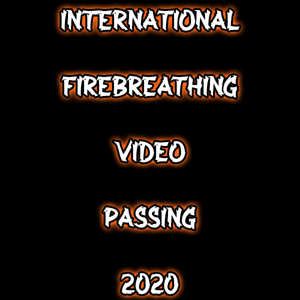 International Firebreathing Passing Video 2020